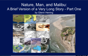 Nature, Man, and Malibu - A Brief Version of a Very Long Story - Part One